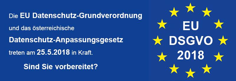 Die EU Datenschutz-Grundverordnung und das österreichische Datenschutz-Anpassungsgesetz treten am 25.5.2018 in Kraft
